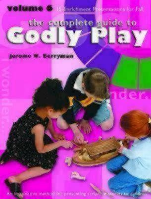 The Complete Guide to Godly Play, Volume 6: 15 Enrichment Presentations for Fall: Key Figures Among the People of God  -     By: Jerome W. Berryman