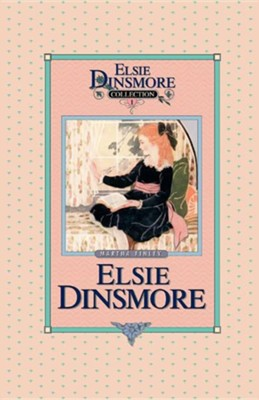 Elsie Dinsmore, Book 1  -     By: Martha Finley