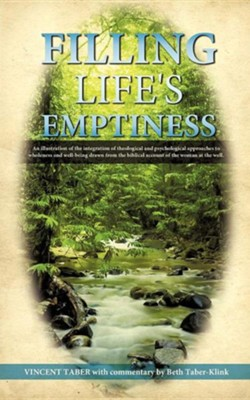 Filling Life's Emptiness  -     By: Vincent Taber