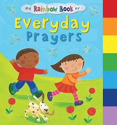 My Rainbow Book of Everyday Prayers  -     By: Su Box     Illustrated By: Jo Brown