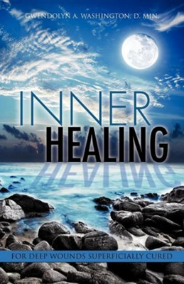 Inner Healing  -     By: Gwendolyn Washington D.Min.