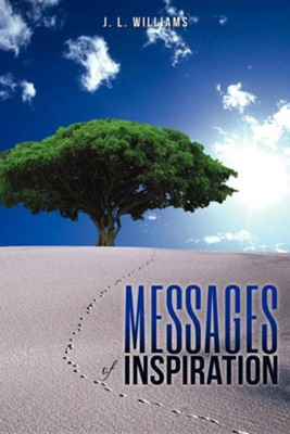 Messages of Inspiration  -     By: J.L. Williams