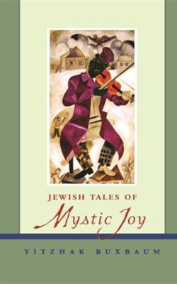 Jewish Tales of Mystic Joy  -     By: Yitzhak Buxbaum