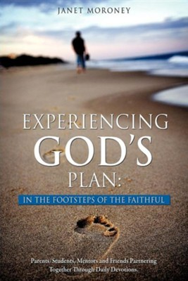 Experiencing God's Plan: In the Footsteps of the Faithful  -     By: Janet Moroney
