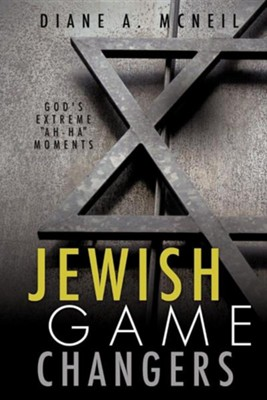 Jewish Game Changers  -     By: Diane A. McNeil