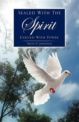 Sealed with the Spirit  -     By: Hilde D. Johnston