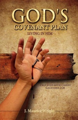 God's Covenant Plan  -     By: J. Maurice Wright