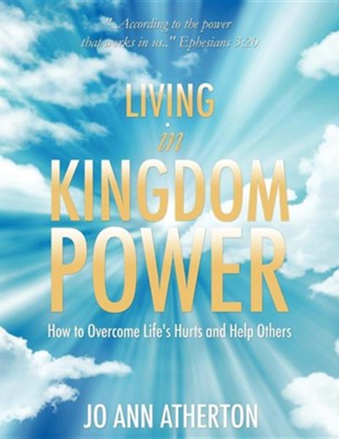 Living in Kingdom Power  -     By: Jo Ann Atherton