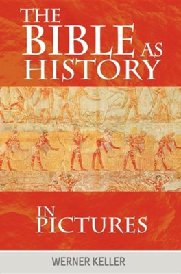 The Bible as History in Pictures  -     By: Keller Werner