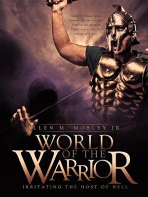 World of the Warrior  -     By: Allen M. Mosley Jr.