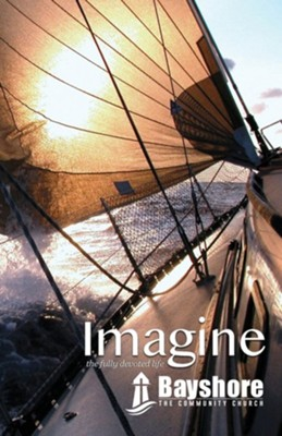 Bayshore Imagine: the fully devoted life  -     By: Tim Passmore