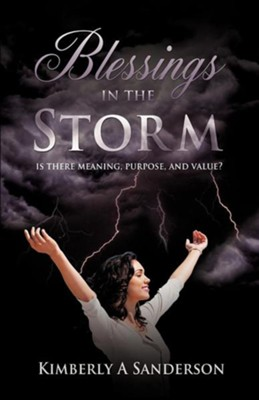 Blessings in the Storm  -     By: Kimberly A. Sanderson