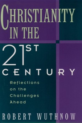 Christianity in the 21st Century   -     By: Robert Wuthnow