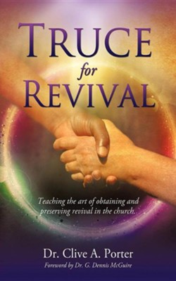 Truce for Revival  -     By: Dr. Clive A. Porter