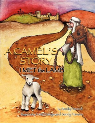 A Camel's Story, I Met the Lamb  -     By: Sandy Hanson