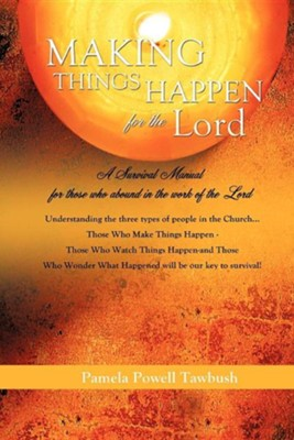 Making Things Happen for the Lord  -     By: Pamela Powell Tawbush