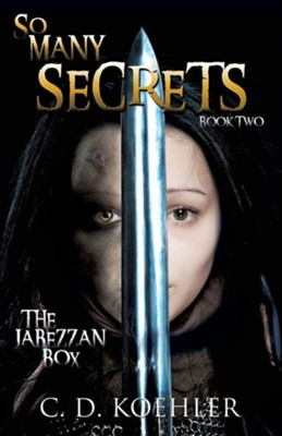 So Many Secrets: The Jabezzan Box Book Two  -     By: C.D. Koehler
