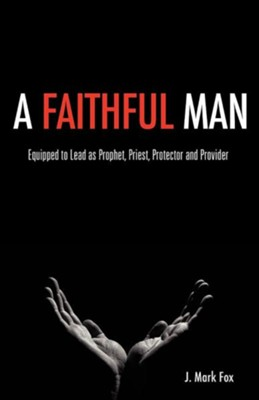A Faithful Man  -     By: J. Mark Fox