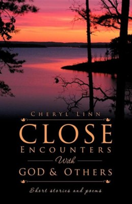 Close Encounters with God and Others  -     By: Cheryl Linn