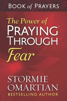 The Power of Praying Through Fear Book of Prayers  -     By: Stormie Omartian