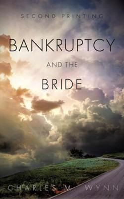 Bankruptcy and the Bride  -     By: Charles M. Wynn