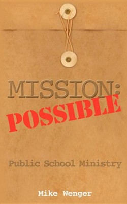 Mission: Possible  -     By: Mike Wenger