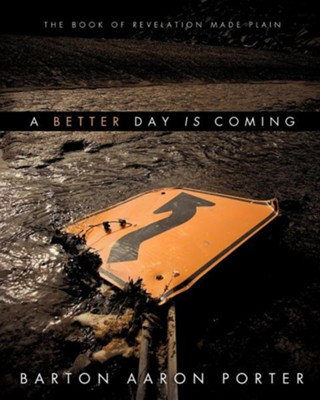 A Better Day Is Coming, Paper  -     By: Barton Aaron Porter