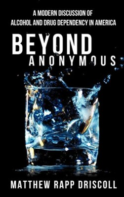 Beyond Anonymous  -     By: Matthew Rapp Driscoll