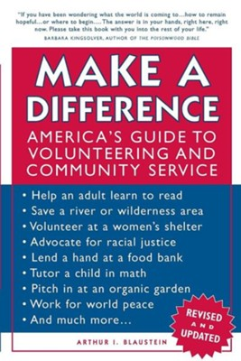 Make a Difference: America's Guide to Volunteering and Community ServiceRevised and Upd Edition  -     By: Arthur I. Blaustein