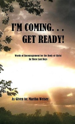 I'm Coming... Get Ready!  -     By: Martha Weiser