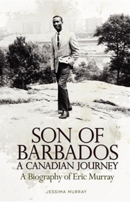 Son of Barbados a Canadian Journey  -     By: Jessima Murray
