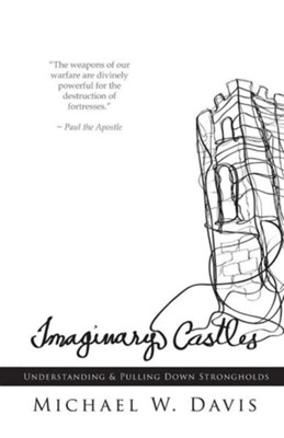 Imaginary Castles  -     By: Michael W. Davis