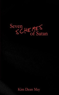 Seven Schemes of Satan  -     By: Kim Dean May