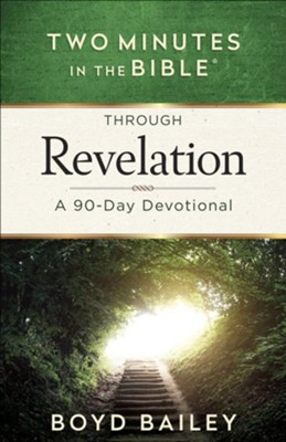 Two Minutes in the Bible Through Revelation: A 90-Day Devotional  -     By: Boyd Bailey