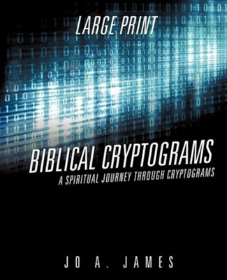 Biblical Cryptograms  -     By: Jo A. James