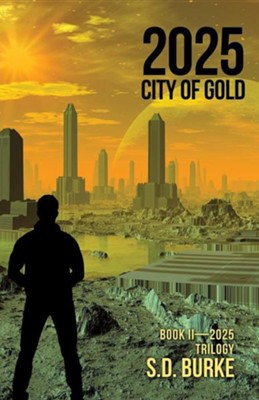 2025 City of Gold  -     By: S.D. Burke