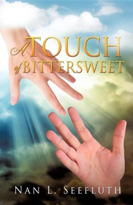 A Touch of Bittersweet  -     By: Nan L. Seefluth