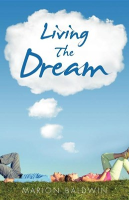 Living the Dream  -     By: Marion Baldwin