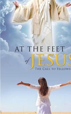 At the Feet of Jesus: The Call to Fellowship  -     By: Roslynn Bryant