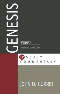 Genesis, Volume 2: EP Study Commentary   -     By: John D. Currid