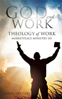God and Work  -     By: John Fryters