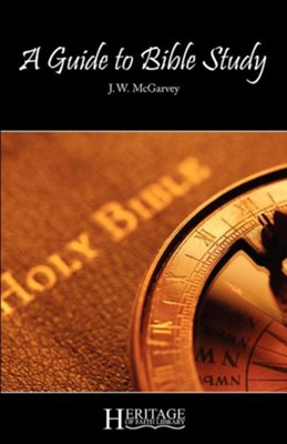 A Guide to Bible Study  -     By: J.W. McGarvey, Herbert L. Willett