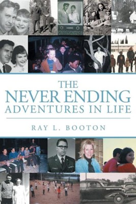 The Never Ending Adventures in Life  -     By: Ray Booton