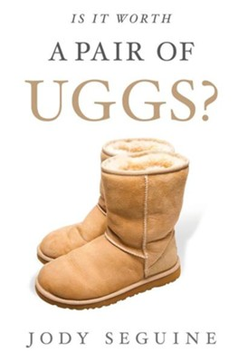 Is It Worth a Pair of Uggs?  -     By: Jody Seguine