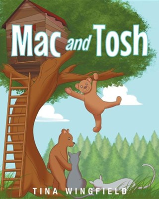 Mac and Tosh  -     By: Tina Wingfield