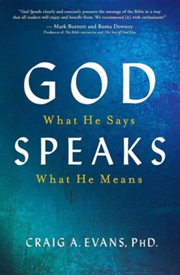 God Speaks: What He Says; What He Means  -     By: Craig A. Evans