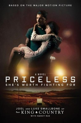 Priceless: She's Worth Fighting for  -     By: Joel Smallbone, Luke Smallbone, Nancy Rue