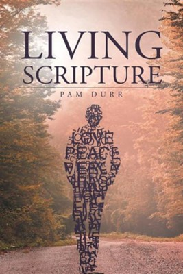 Living Scripture  -     By: Pam Durr
