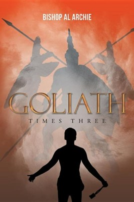 Goliath Times Three  -     By: Al Archie