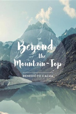 Beyond the Mountain-Top  -     By: Benedicto Cacua